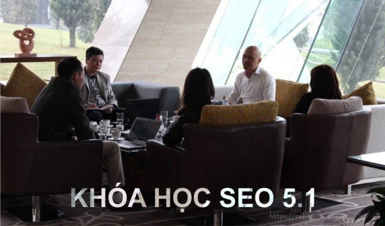 Tìm Hiểu Khóa Học SEO & Đào Tạo SEO 5.1 Tại Nef Digital