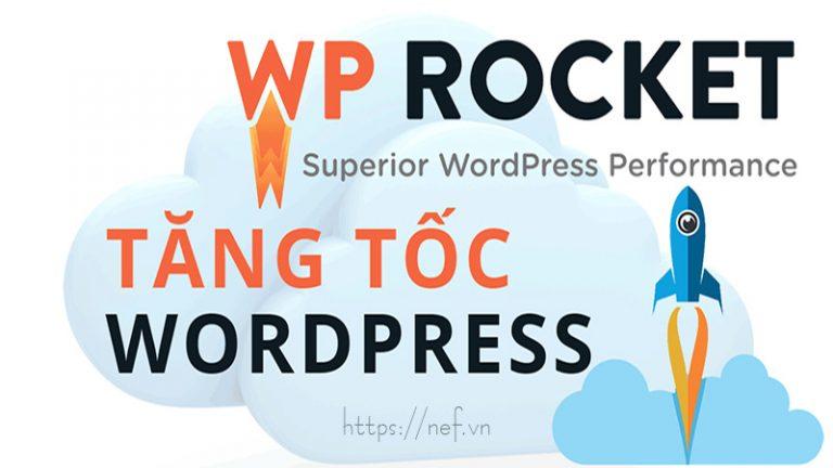 Wp Rocket: Tên Lửa Tăng Tốc Hiệu Quả Website WordPress